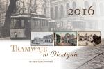 """Kalendarz """"Tramwaje w Olsztynie na starych pocztówkach"""" – stronatytułowa"""